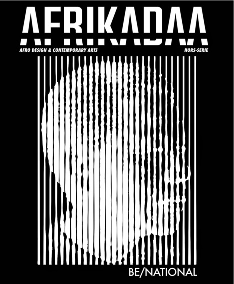 """AFRIKADAA: AFRIKADAA'S SPECIAL ISSUE """"BE NATIONAL"""" IS ONLINE   Afro design and contemporary arts   Scoop.it"""