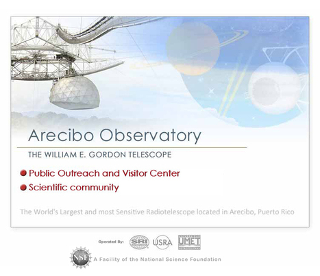 National Astronomy and Ionosphere Center (Arecibo Observatory) | Arecibo Observatory | Scoop.it