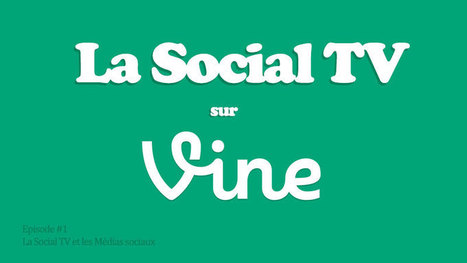 La Social TV sur Vine - SocialTV.fr | information, communication et technologie | Scoop.it