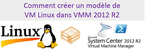 #SCVMM 2012 R2 - Comment créer un modèle de machine virtuelle #Linux - partie 2 | #Security #InfoSec #CyberSecurity #Sécurité #CyberSécurité #CyberDefence & #DevOps #DevSecOps | Scoop.it