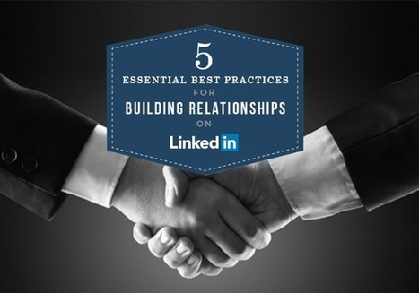 5 Best Practices For Building Relationships On LinkedIn | The Social Touch | Scoop.it