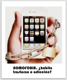 Nomofobia: ¿hábito, trastorno o adicción? | #TuitOrienta | Scoop.it