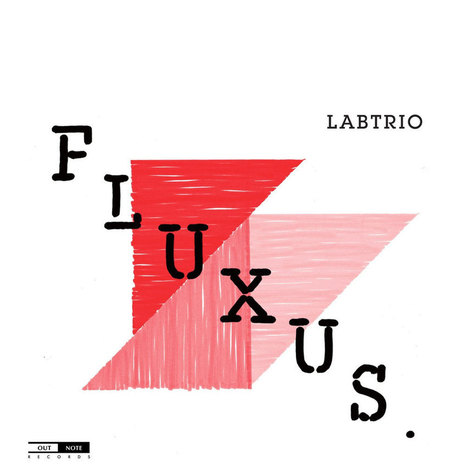 Labtrio: Fluxus - Expedition Audio - OTN 020 | Outnote & Outhere | Scoop.it
