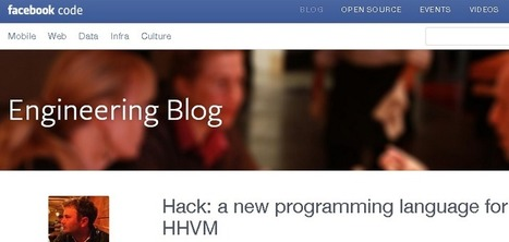 Facebook Introduces 'Hack', A New Programming Language | Better know and better use Social Media today (facebook, twitter...) | Scoop.it