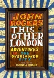 Other London Adventures, with The Hackney Marshman and John Rogers | Weird and Wonderful East London | Scoop.it