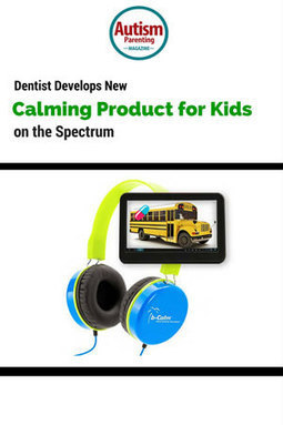 Dentist Develops New Calming Product for Kids on the Spectrum The b-Calm - A Mother's Review - Autism Parenting Magazine   Autism Parenting   Scoop.it