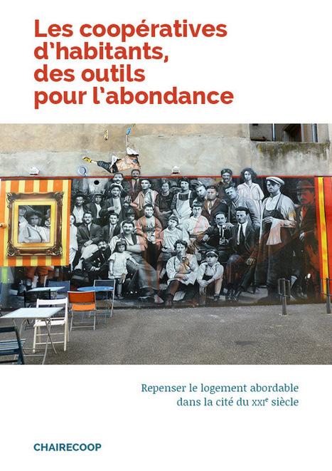 L'ouvrage «Les coopératives d'habitants, des outils pour l'abondance», est paru – CHAIRECOOP Editeur | Chaire Habitat Coopératif | Changer la donne | Scoop.it