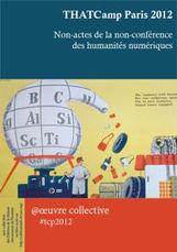THATCamp Paris 2012 - Les réseaux sociaux numériques de chercheurs en SHS - Éditions de la Maison des sciences de l'homme | Réseaux sociaux et identité numérique | Scoop.it