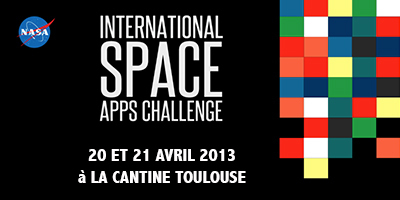International Space Apps Challenge les 20 et 21 Avril 2013 à La Cantine Toulouse | La Cantine Toulouse | Scoop.it