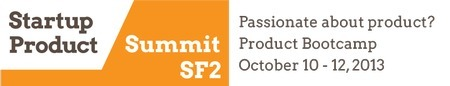 Startup Product Summit SF2 | Startup Product | Scoop.it