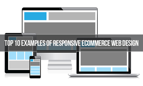Top 10 Examples of Responsive Ecommerce Web Design | Design Tips & Tricks | Scoop.it