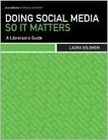 Doing Social Media So It Matters: A Librarian's Guide | The Information Professional | Scoop.it