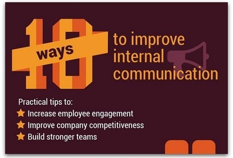 Infographic: 10 ways to improve internal communication #Leadership #Communication | Leadership Advice & Tips | Scoop.it