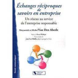 Réseaux d'échanges réciproques de savoirs en entreprise I Bertrand Duperrin   Entretiens Professionnels   Scoop.it