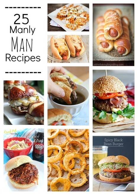 25 Manly Man Recipes - Made To Be A Momma | alles voor de mediacoach | Scoop.it