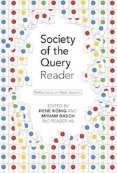 Out now: Society of the Query Reader: Reflections on Web Search :: Institute of Network Cultures Blog | Narrativas nas redes sociais | Scoop.it