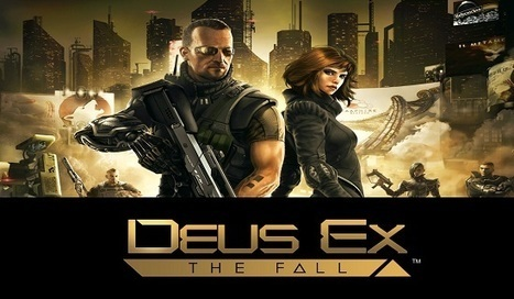 Deus Ex: The Fall PC Game Full Download | PC Games World | Scoop.it