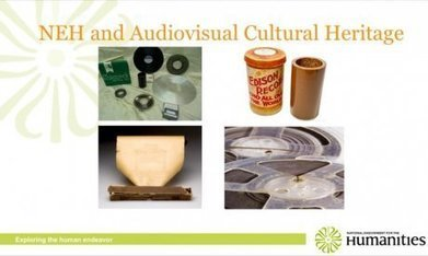 Online Video Presentation: NEH and the Preservation and Access of Audiovisual Cultural HeritageNEH and the Preservation and Access of Audiovisual Cultural Heritage | National Endowment for the Huma... | The Information Professional | Scoop.it