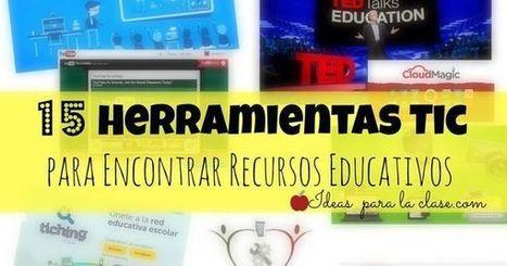 15 herramientas TIC para encontrar recursos educativos | Las TIC en el aula de ELE | Scoop.it