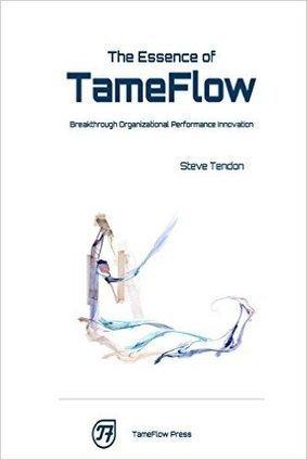 The Essence of TameFlow - book by Steve Tendon | TLS - TOC, Lean & Six Sigma | Scoop.it
