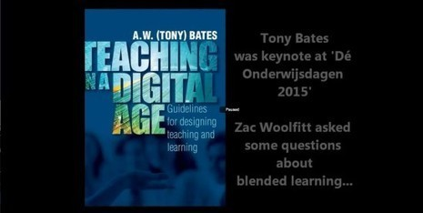 How to get started in blended learning: an interview with Tony Bates | Tony Bates | E-Learning and Online Teaching | Scoop.it