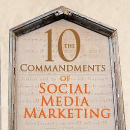 Social Media Strategy: 10 Social Media Marketing Commandments for 2013 | Social Media Marketing | Scoop.it