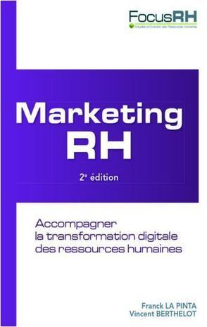 Note de lecture : « Marketing RH » de Franck La Pinta & Vincent Berthelot | Le blog du Communicant | RH digitale | Scoop.it