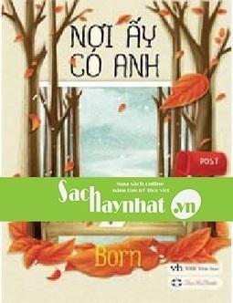 Nơi Ấy Có Anh là một cuốn sách mới xuất bản cuả tác giả là một cuốn sách hay tại sachhaynhat.vn | sachhaynhat.vn | Scoop.it