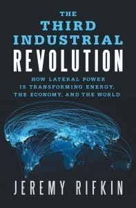 The Third Industrial Revolution — an interview with Jeremy Rifkin | City Brights: Todd Miller | an SFGate.com blog | design 2.0 | Scoop.it
