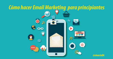 Mailing: Cómo hacer Email Marketing para principiantes | Mundo Marquetero Digital | Scoop.it