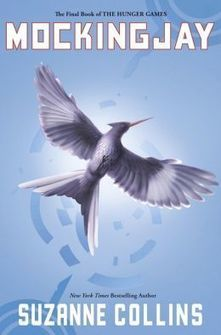 Mockingjay (Hunger Games Series #3 Final Book) - by Suzanne Collins   Books Gateway   Scoop.it