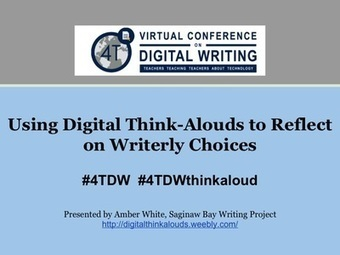 Using Digital Think-Alouds to Reflect on Writerly Choices | Screencasting & Flipping for Online Learning | Scoop.it