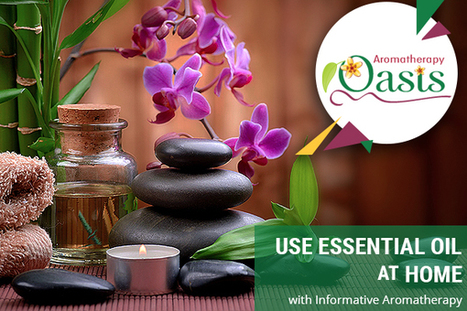 Use Essential Oil at Home with Informative Aromatherapy Ebooks | Aromatherapy | Scoop.it