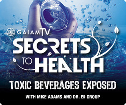 Toxic sodas and sports drinks exposed in new GAIAM TV episode of 'Secrets to Health' | toxic compounds | Scoop.it