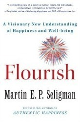Flourish: The Father of Positive Psychology Redefines Well-Being | Business Coaching | Scoop.it
