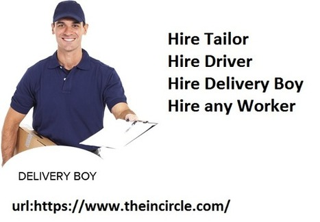 Save your money and hire delivery boy driver field boy free from online   Hire Worker Online   Scoop.it