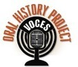 VOCES Oral History Project | Aprendiendo a Distancia | Scoop.it