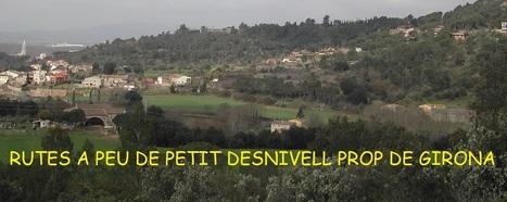 Rutes a peu de petit desnivell prop de Girona: 64. Aiguaviva-Les Font de Salitja, per La Crosa | La Selva 2.0 | Scoop.it