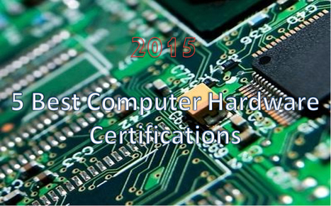 5 Best Computer Hardware Certifications 2015 | ALL ABOUT TECH | Scoop.it