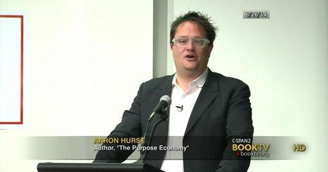 The Purpose Economy Discussion via @BookTV w/ Author Aaron Hurst (Video) | Collaborative Revolution | Scoop.it
