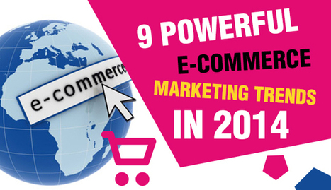 9 Rational Trends Of Ecommerce Marketing In 2014 | Marketing & eCommerce | Scoop.it