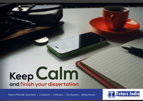 Keep Calm and finish your dissertation – Tutors India | Masters thesis and dissertation writing service | Scoop.it