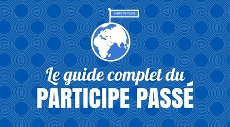 Le guide complet du participe passé | La langue française | Remue-méninges FLE | Scoop.it