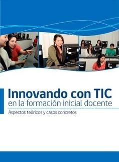 Libro: Innovando con TIC en la Formación Inicial Docente - Ciiet UdeSantiago | Inserción de TIC en Formación Inicial Docente | Scoop.it