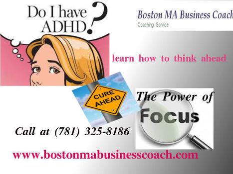ADHD Coach Specialist In Westwood   Boston Coaching   Scoop.it