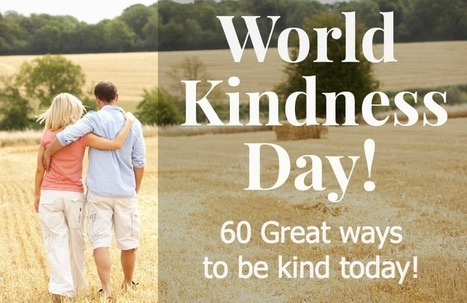 World Kindness Day- 60 great ways to be kind today! - Daily Holiday Blog | Spiritual, Mental, & Physical Health | Scoop.it