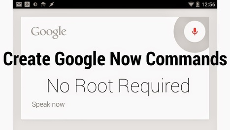 How to Create Your own Custom Google Now Voice Commands | technology | Scoop.it