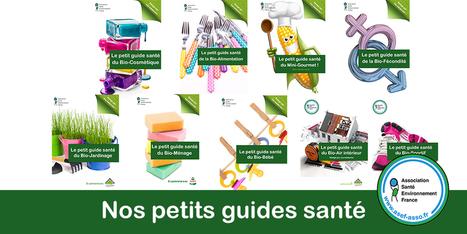 Association Santé Environnement France - Nos petits guides | Sale temps pour la planète | Scoop.it