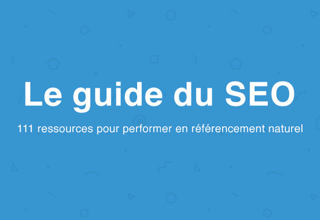 Référencement naturel : 111 Ressources à connaître absolument pour performer en 2014 | Institut de l'Inbound Marketing | Scoop.it
