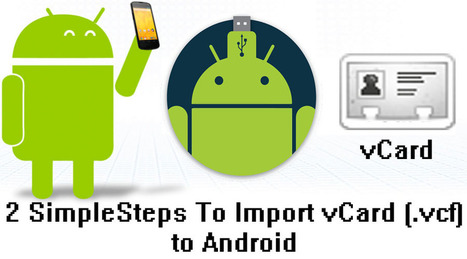 2 Simple Steps To Import vCard (.vcf) to Android | Android Data Recovery Blog | Android News | Scoop.it